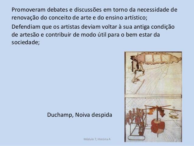 Duchamp, Noiva despida Promoveram debates e discussões em torno da necessidade de renovação do conceito de arte e do ensin...
