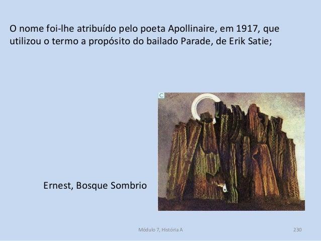 Ernest, Bosque Sombrio O nome foi-lhe atribuído pelo poeta Apollinaire, em 1917, que utilizou o termo a propósito do baila...