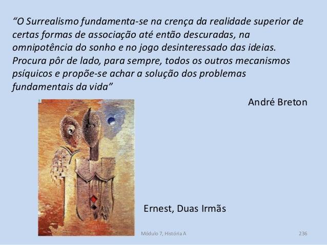 """Ernest, Duas Irmãs """"O Surrealismo fundamenta-se na crença da realidade superior de certas formas de associação até então d..."""