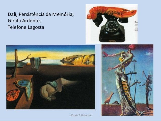 Dalí, Persistência da Memória, Girafa Ardente, Telefone Lagosta Módulo 7, História A 241
