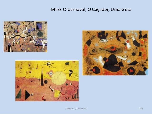 Miró, O Carnaval, O Caçador, Uma Gota Módulo 7, História A 242
