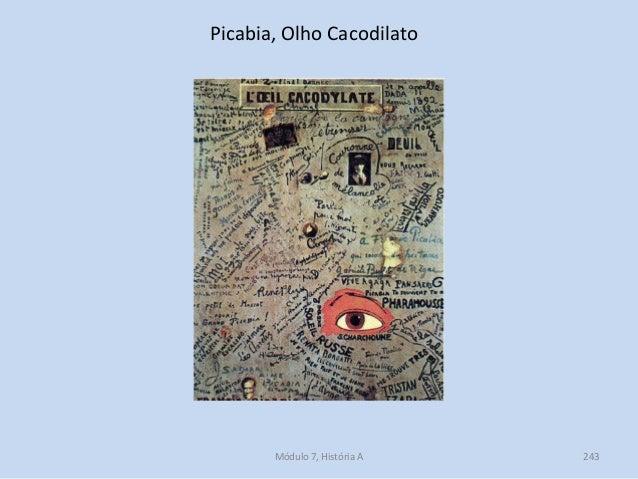 Picabia, Olho Cacodilato Módulo 7, História A 243