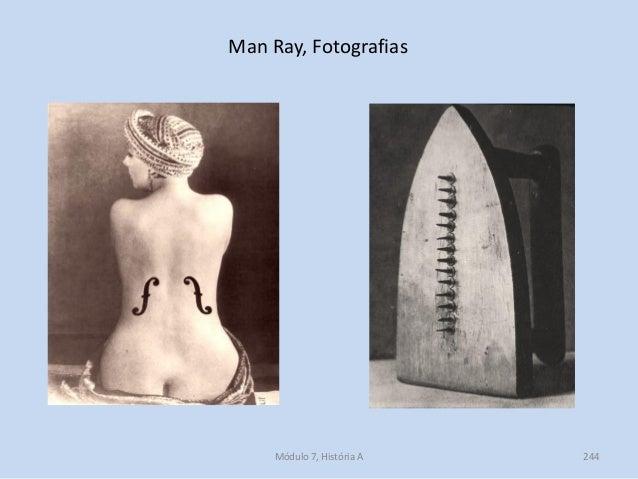 Man Ray, Fotografias Módulo 7, História A 244