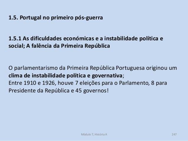 Módulo 7, História A 247 1.5. Portugal no primeiro pós-guerra 1.5.1 As dificuldades económicas e a instabilidade política ...