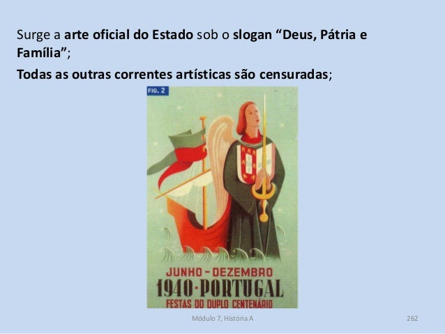 """Surge a arte oficial do Estado sob o slogan """"Deus, Pátria e Família""""; Todas as outras correntes artísticas são censuradas;..."""