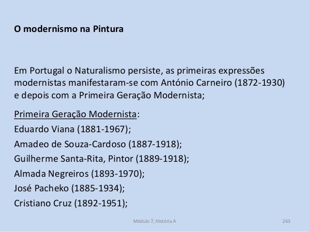 Em Portugal o Naturalismo persiste, as primeiras expressões modernistas manifestaram-se com António Carneiro (1872-1930) e...