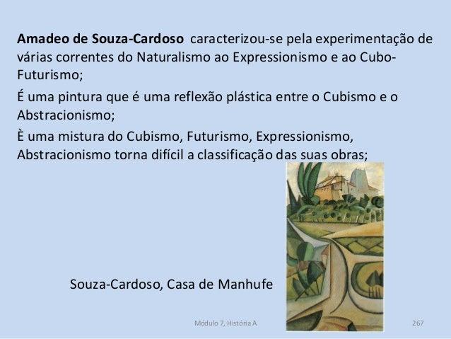 Amadeo de Souza-Cardoso caracterizou-se pela experimentação de várias correntes do Naturalismo ao Expressionismo e ao Cubo...