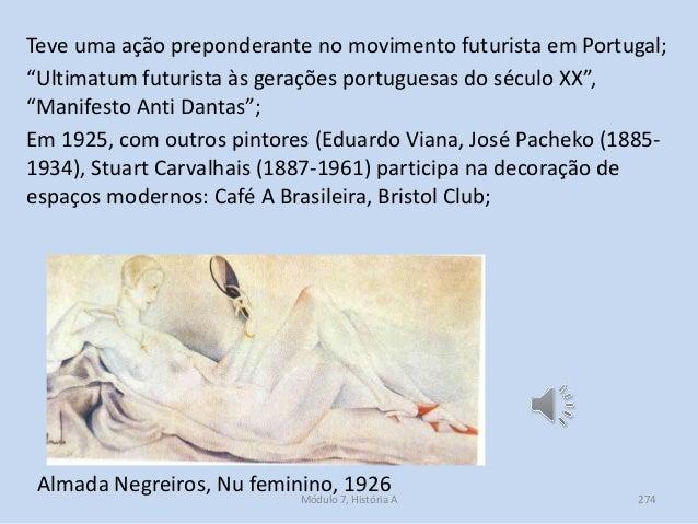 """Teve uma ação preponderante no movimento futurista em Portugal; """"Ultimatum futurista às gerações portuguesas do século XX""""..."""