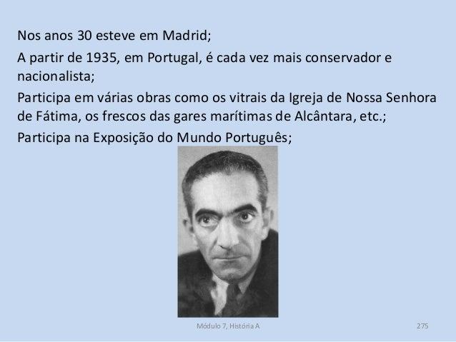 Nos anos 30 esteve em Madrid; A partir de 1935, em Portugal, é cada vez mais conservador e nacionalista; Participa em vári...