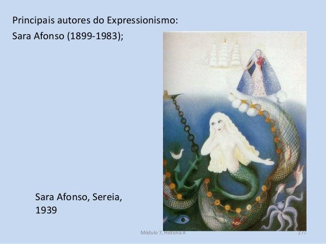 Sara Afonso, Sereia, 1939 Principais autores do Expressionismo: Sara Afonso (1899-1983); Módulo 7, História A 277