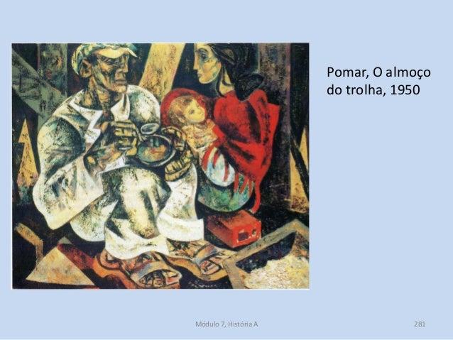Pomar, O almoço do trolha, 1950 Módulo 7, História A 281