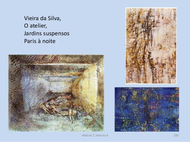 Vieira da Silva, O atelier, Jardins suspensos Paris à noite Módulo 7, História A 283