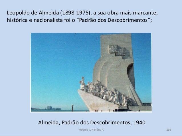 Almeida, Padrão dos Descobrimentos, 1940 Leopoldo de Almeida (1898-1975), a sua obra mais marcante, histórica e nacionalis...