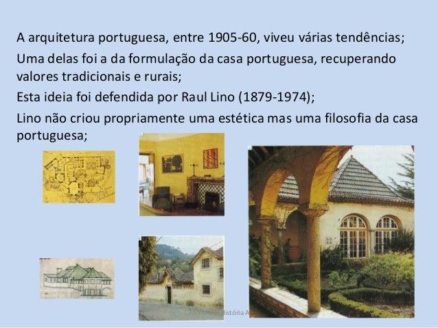 A arquitetura portuguesa, entre 1905-60, viveu várias tendências; Uma delas foi a da formulação da casa portuguesa, recupe...