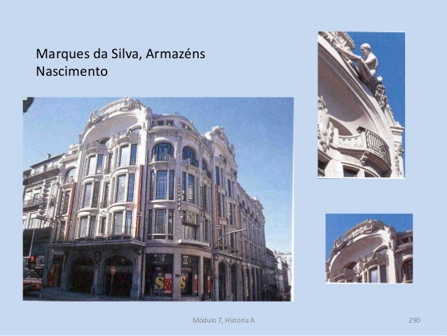 Marques da Silva, Armazéns Nascimento Módulo 7, História A 290