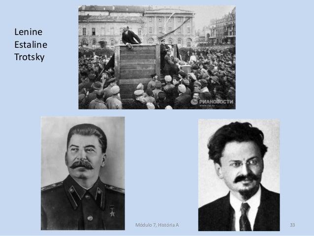 Módulo 7, História A 33 Lenine Estaline Trotsky