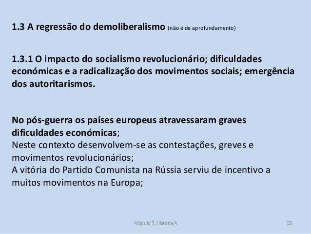 Módulo 7, História A 55 1.3 A regressão do demoliberalismo (não é de aprofundamento) 1.3.1 O impacto do socialismo revoluc...