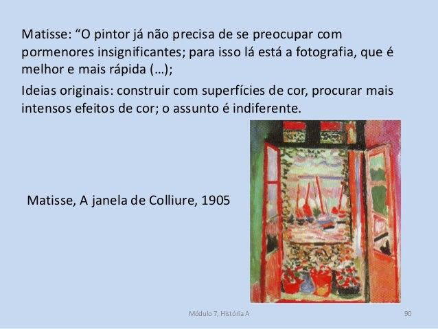 """Matisse: """"O pintor já não precisa de se preocupar com pormenores insignificantes; para isso lá está a fotografia, que é me..."""
