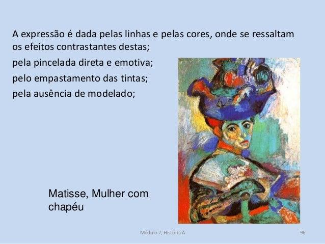 A expressão é dada pelas linhas e pelas cores, onde se ressaltam os efeitos contrastantes destas; pela pincelada direta e ...