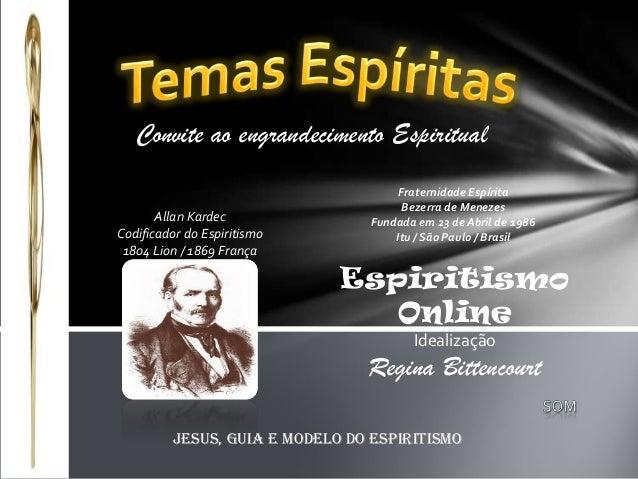 Convite ao engrandecimento Espiritual                                    Fraternidade Espírita                            ...