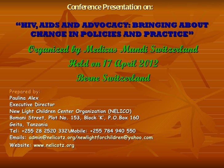 "Conference Presentation on:  ""HIV, AIDS AND ADVOCACY: BRINGING ABOUT     CHANGE IN POLICIES AND PRACTICE""       Organized ..."