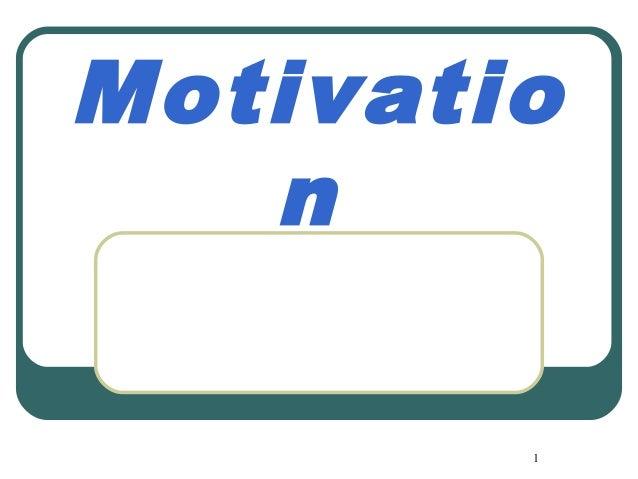 1 Motivatio n