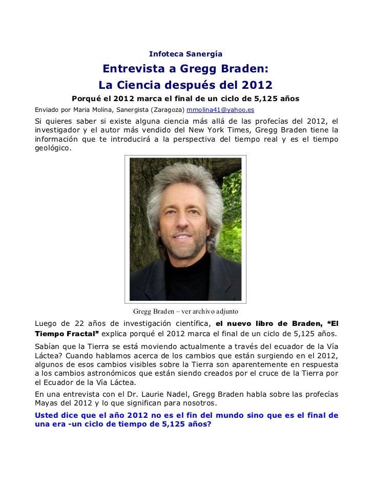 Infoteca Sanergía                    Entrevista a Gregg Braden:                   La Ciencia después del 2012           Po...