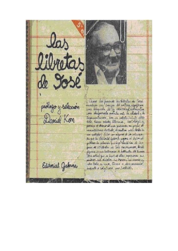 Las libretas de José                Selección y prólogo de                  Daniel Kon              Editorial Galerna     2