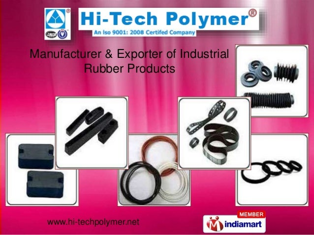 www.hi-techpolymer.net Manufacturer & Exporter of Industrial Rubber Products