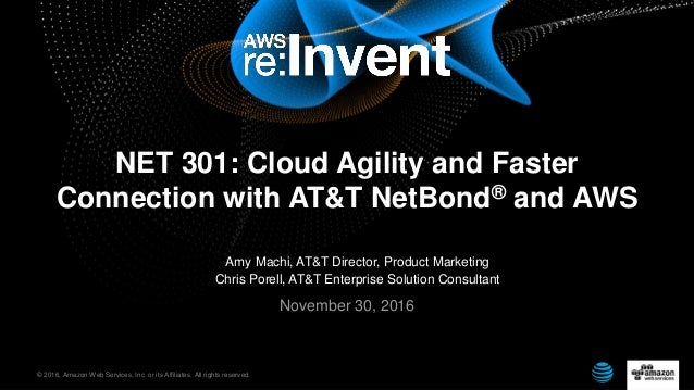 © 2016, Amazon Web Services, Inc. or its Affiliates. All rights reserved. Amy Machi, AT&T Director, Product Marketing Chri...