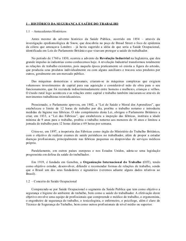 1 – HISTÓRICO DA SEGURANÇA E SAÚDE DO TRABALHO 1.1 – Antecedentes Históricos Antes mesmo do advento histórico da Saúde Púb...