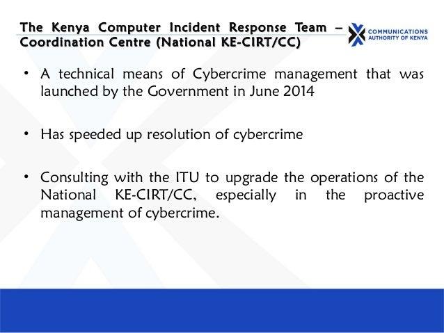 The Kenya Computer Incident Response Team –The Kenya Computer Incident Response Team – Coordination Centre (National KE-CI...