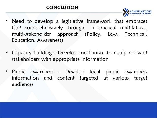 CONCLUSIONCONCLUSION • Need to develop a legislative framework that embraces CoP comprehensively through a practical multi...