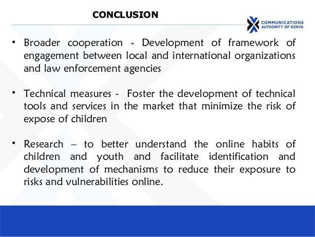 CONCLUSIONCONCLUSION • Broader cooperation -- Development of framework of engagement between local and international organ...
