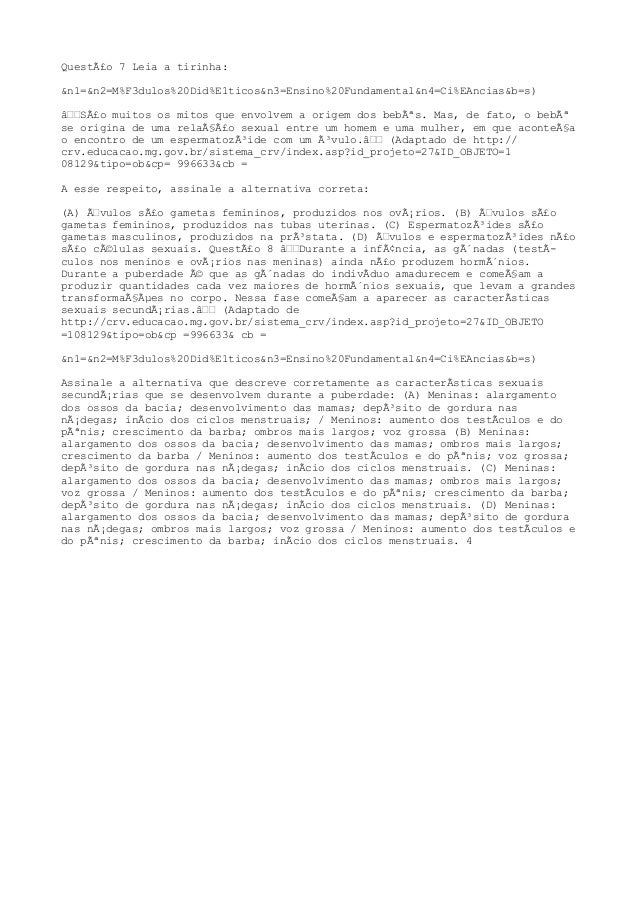 Questão 7 Leia a tirinha: &n1=&n2=M%F3dulos%20Did%E1ticos&n3=Ensino%20Fundamental&n4=Ci%EAncias&b=s) São muitos os mi...