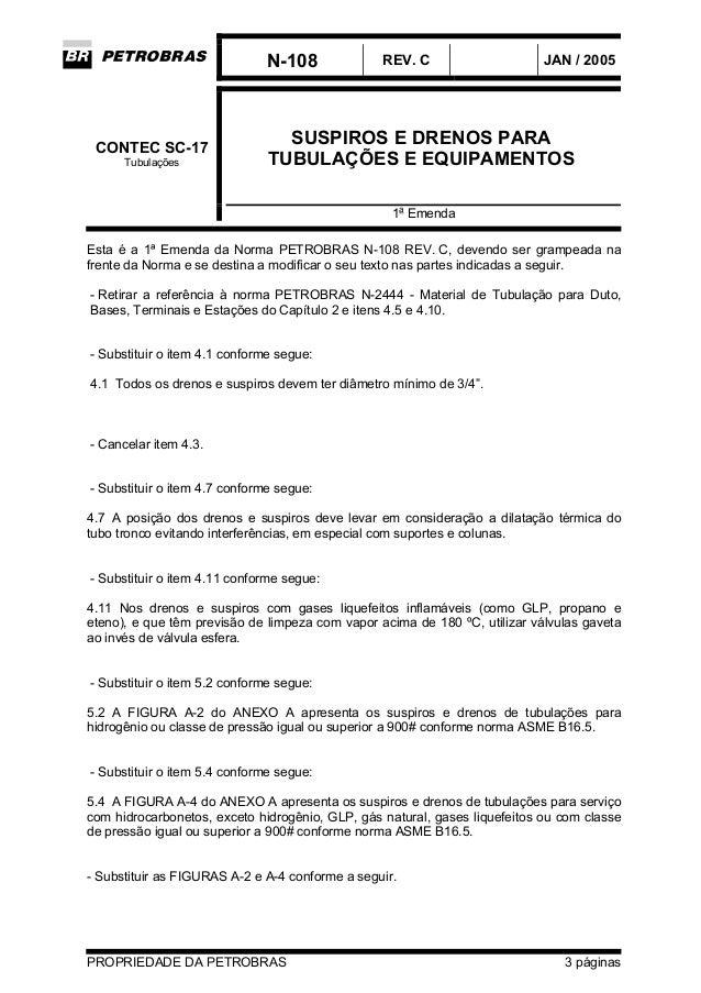 N-108 REV. C JAN / 2005 PROPRIEDADE DA PETROBRAS 3 páginas SUSPIROS E DRENOS PARA TUBULAÇÕES E EQUIPAMENTOS CONTEC SC-17 T...