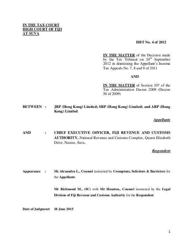 1 IN THE TAX COURT HIGH COURT OF FIJI AT SUVA HBT No. 4 of 2012 IN THE MATTER of the Decision made by the Tax Tribunal on ...