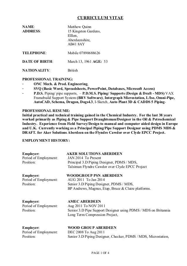 CURRICULUM VITAE NAME: Matthew Quinn ADDRESS: 15 Kingston Gardens, Elllon, Aberdeenshire, AB41 8AY TELEPHONE: Mobile 07890...