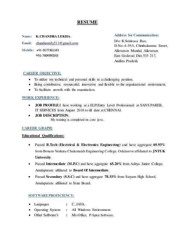 RESUME Name: K.CHANDRA LEKHA. Email: chandusmily211@gmail.com Mobile: +91-9177361143 +91-7604990263 WORK EXPERIENCE:  JOB...