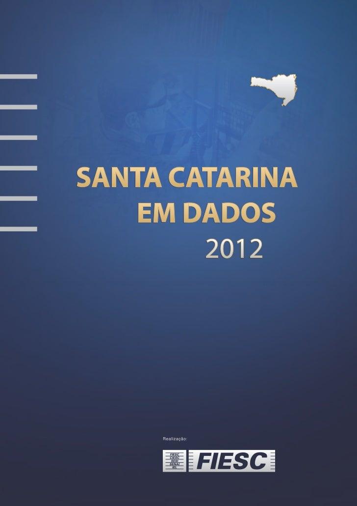 UNIDADE DE POLÍTICA ECONÔMICA E INDUSTRIAL      DIRETORIA DE RELAÇÕES INDUSTRIAIS E INSTITUCIONAISSANTA CATARINA EM DADOS ...
