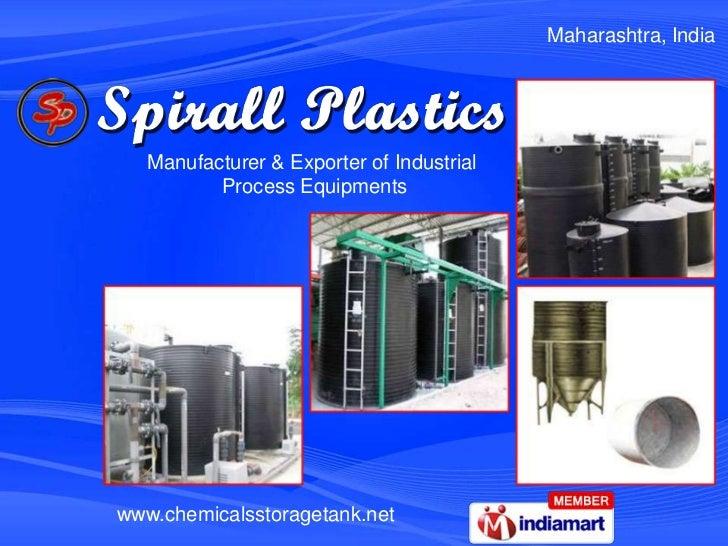 Maharashtra, India   Manufacturer & Exporter of Industrial          Process Equipmentswww.chemicalsstoragetank.net