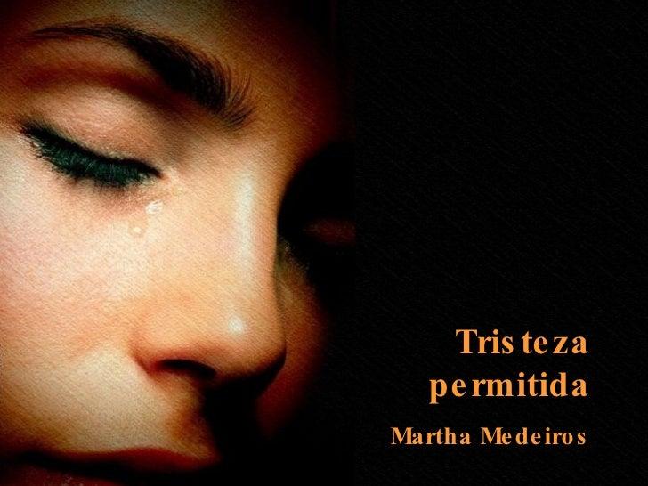 Tristeza permitida Martha Medeiros