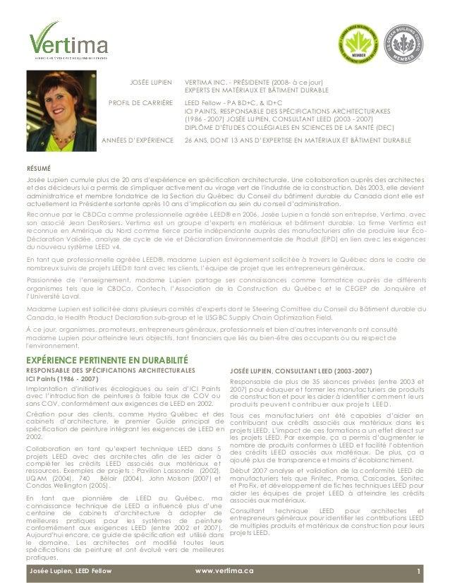 JOSÉE LUPIEN  VERTIMA INC. - PRÉSIDENTE (2008- à ce jour) EXPERTS EN MATÉRIAUX ET BÂTIMENT DURABLE PROFIL DE CA...