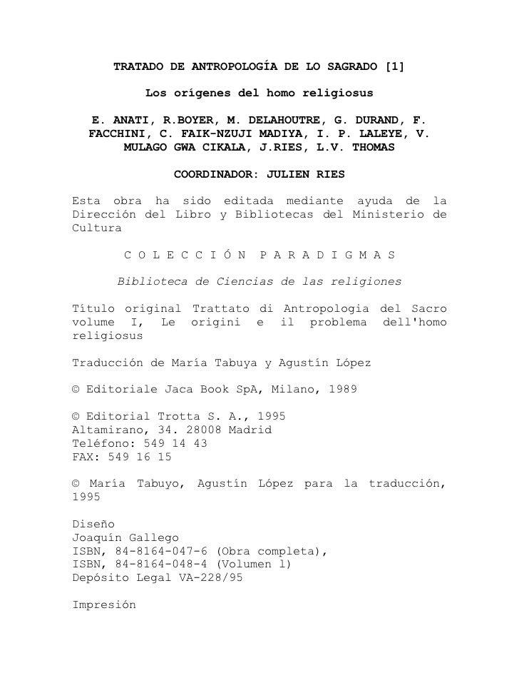 TRATADO DE ANTROPOLOGÍA DE LO SAGRADO [1]            Los orígenes del homo religiosus   E. ANATI, R.BOYER, M. DELAHOUTRE, ...