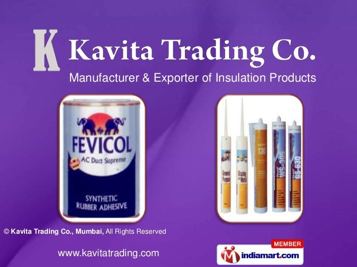 Manufacturer & Exporter of Insulation Products© Kavita Trading Co., Mumbai, All Rights Reserved                www.kavitat...