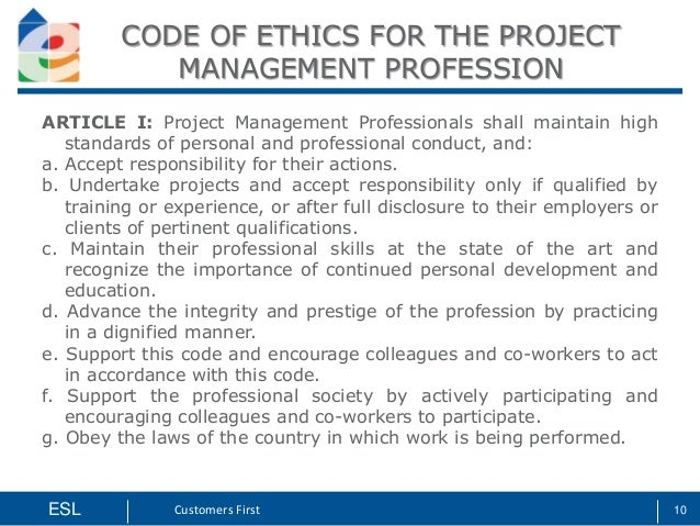 ethics in project management A project manager is the person who ensures everything gets done unlike other managers, the protect managers cannot divorce him or herself from the.
