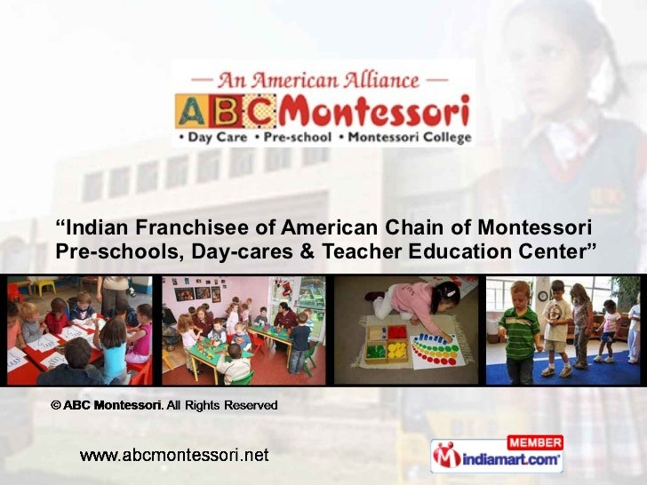""""""" Indian Franchisee of American Chain of Montessori  Pre-schools, Day-cares & Teacher Education Center"""""""