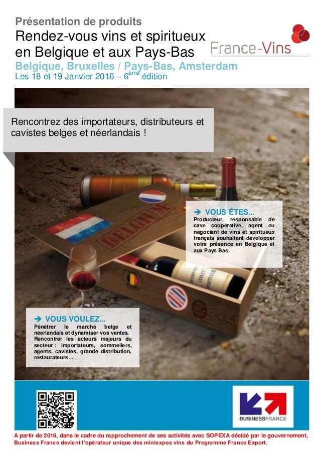 Présentation de produits Rendez-vous vins et spiritueux en Belgique et aux Pays-Bas Belgique, Bruxelles / Pays-Bas, Amster...