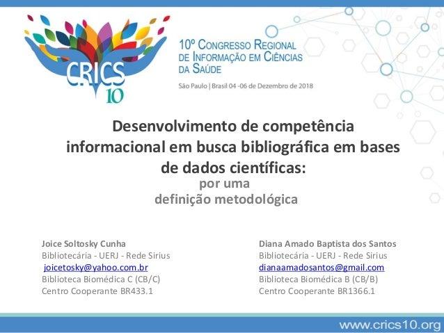 Desenvolvimento de competência informacional em busca bibliográfica em bases de dados científicas: por uma definição metod...