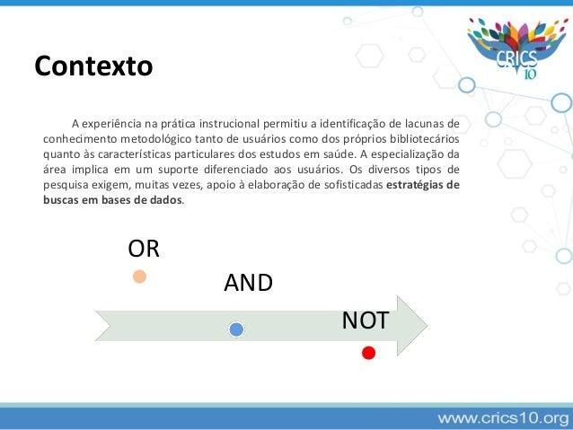 A experiência na prática instrucional permitiu a identificação de lacunas de conhecimento metodológico tanto de usuários c...